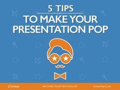 5 Brilliant Tips to Make Your Presentation Pop