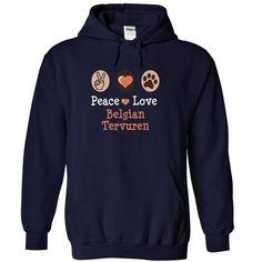 peace love BELGIAN TERVUREN I love my BELGIAN TERVUREN T-Shirts, Hoodies ==►► Click Image to Shopping NOW!