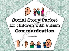 Visual Social Story Packet for Children with Autism: Communication Set from The Autism Helper on TeachersNotebook.com -  (8 pages)  - This is a collection of 7 social stories about common problems related to communication and social skills.   Social stories are an effective and easy intervention to use for a variety of behaviors! These stories are short stories accompanied by visuals to