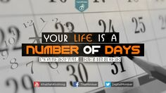 Your life is a Number of Days - Powerful Reminder