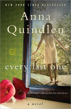 every last one ~ anna quindlen