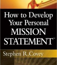 Stephen R. Covey – How To Develop Your Personal Mission Statement PDF