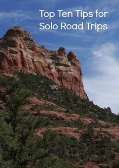 "View from the trail head in Sedona, Arizona. ""Top Ten Tips for Solo Road Trips"" http://solotravelerblog.com/top-ten-tips-solo-road-trips/"
