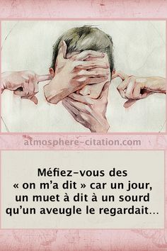 Méfiez-vous des « on m'a dit Top Quotes, Words Quotes, Best Quotes, Sayings, Quote Citation, Real Facts, French Quotes, Magic Words, Positive Attitude
