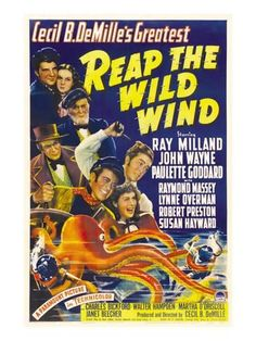 Reap the Wild Wind John Wayne, Ray Milland, Raymond Massey, Paulette Goddard, and Susan Hayward--one of my favorite. Loved the octopus. Old Movie Posters, Classic Movie Posters, Cinema Posters, Movie Poster Art, Film Posters, Travel Posters, Paulette Goddard, Susan Hayward, Old Movies