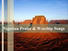 List Of Nigerian Praise And Worship Songs Worship Songs Lyrics, Praise And Worship Music, Praise And Worship Songs, Worship The Lord, Praise The Lords, Download Gospel Music, The Lord Reigns, Church Songs, Alone Art