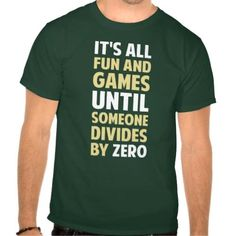 Dividing By Zero Is Not A Game Tshirts http://www.zazzle.com/dividing_by_zero_is_not_a_game_tshirts-235795838188188454?rf=238756979555966366&tc=PtMPrssKRMdivision                                       Dividing By Zero Is Not A Game Tshirts      $28.95   by  The_Shirt_Yurt