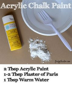 Acrylic Chalk Paint Recipe from Poofy Cheeks: 2 tbsp acrylic paint, 1-2 tbsp plaster of paris, 1 tbsp warm water