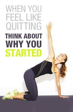 When You Feel Like Quitting Think About Why You Started... Learn To Love Your Body Again! http://learntoloveyourbodyagain.com/ #fitness #motivation