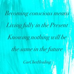 Conscious-Living in the present , knowing the future will always be different • Get used to the fact that the only constant is change • tomorrow will bring a NEW sun, NEW moon, NEW day, NEW lessons.  The only thing you should expect is the unexpected because that is all that is ever promised.  Knowing this prevents surprises.  Prepare for change.  Be comfortable with change.  Expect change. #conscious #thirdeye #thursday#ExpectChange #Change #PrepareForChange #LiveInThePresent #Presence