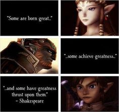 This quote works perfectly for the Legend of Zelda! However, Shakespeare probably men something a little different when he wrote it. The Legend Of Zelda, Legend Of Zelda Quotes, Wii U, Shakespeare, Game Quotes, Hero Quotes, Wisdom Quotes, Quotes Quotes, Videogames