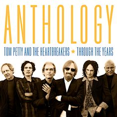 Tom Petty and the Heartbreakers - Through the Years: Anthology