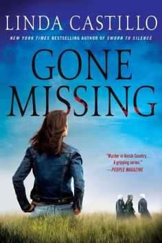 """Linda Castillo """"Gone Missing"""" - a story about Amish girls abducted.  Love Chief Burkholder."""