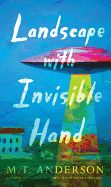Landscape with Invisible Hand by M. Anderson, National Book Award winner M. Anderson returns to future Earth in a sharply wrought satire of art and truth in the midst of colonisation. Sci Fi Books, Ya Books, Good Books, Books To Read, National Book Award Winners, Future Earth, Invisible Hand, Young Adult Fiction, Science Fiction Books