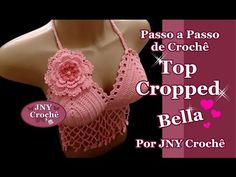Passo a Passo Top Cropped Bella por JNY Crochê - YouTube
