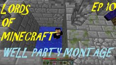 LORDS OF MINECRAFT, Well Party Montage. Roleplay MC Server #LordsOfMinecraft