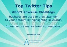 Don't be over eager with the #Hashtags as it could make your account look unprofessional.