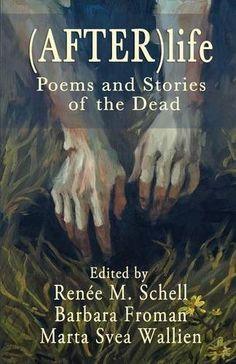 (After)life: Poems and Stories of the Dead by Renée M. Sc... https://www.amazon.com/dp/1611702127/ref=cm_sw_r_pi_dp_x_3enczbCN34Y0Z