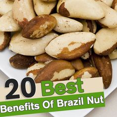 20 Best Benefits Of Brazil Nuts