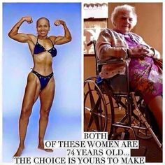 Left: Ernestine Sheperd We all have choices.