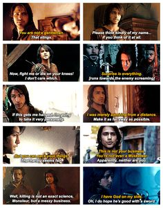 "Quotable d'Artagnan ""I have God on my side"" ""Oh, I do hope he's good with a sword"" :P"