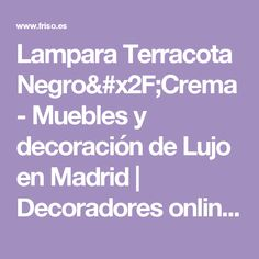 Lampara Terracota Negro/Crema - Muebles y decoración de Lujo en Madrid | Decoradores online | Friso Decoración