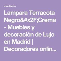 Lampara Terracota Negro/Crema - Muebles y decoración de Lujo en Madrid | Decoradores online | Friso Decoración