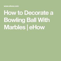 How To Decorate A Bowling Ball How To Cover A Bowling Ball With Glass  Glass Craft And Mosaics