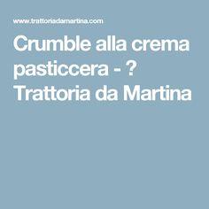 Crumble alla crema pasticcera - 🍩 Trattoria da Martina