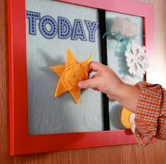 felt board for weather :-) maybe do days of week instead