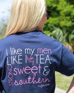 """Southern darlin' collection is a southern lifestyle brand. This tee features """" I Like My Men Like I Like My Tea: Strong, Sweet & Southern"""". Front features the Southern darlin' logo with anchor. Model"""