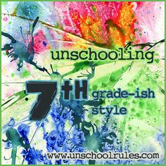 The unschooled version of a seventh-grade-ish curriculum plan for 2012-13 | Unschool RULES