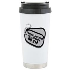 I MAY NOT HAVE A PhD, BUT I DO HAVE A DD-214 Travel Mug