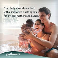 Study Yields Positive Results for Home Birth! Pathways Online Magazine