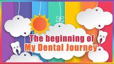 The beginning of my dental journey