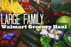 Large Family Walmart Grocery Shopping Haul
