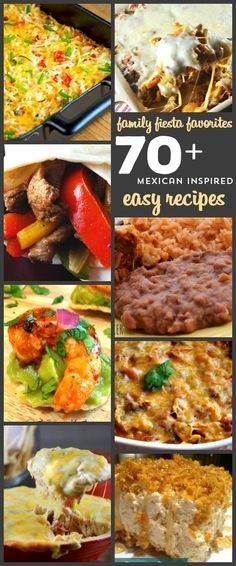Over 70 Delicious EASY Mexican Inspired Dishes. From tacos to burritos to…
