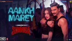 "Presenting the first video song ""Aankh Marey"" from the Bollywood Movie Simmba , The movie features Ranveer Singh, Sara Ali Khan, Sonu Sood along with Siddhar. Dj Remix Songs, Dj Songs, Audio Songs, Best Songs, Dance Songs Party, Bollywood Music Videos, Bollywood News, Bollywood Movie Songs, Party Anthem"