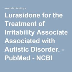 In contrast with a single-subject study that found that lurasidone may be an effective treatment for irritability in children with ASD, a recent study with 50 participants found that lurasidone was no more efficacious than placebo treatment.