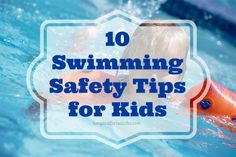 10 Swimming Safety Tips for Kids