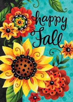 """Here is a gorgeous and bright """"Happy Fall"""" floral garden flag with big, bright flowers and leaves that stand out beautifully against the turquoise background. Fall Garden Flag, Autumn Garden, Garden Flags, Fall Canvas Painting, Rock Painting, Canvas Art, Fall Flowers, Flowers Garden, Bright Flowers"""
