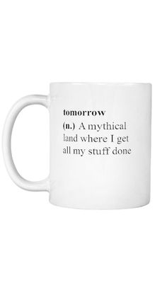 Tomorrow Mug #winememes #WineQuotes #WineWednesday