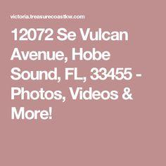 12072 Se Vulcan Avenue, Hobe Sound, FL, 33455 - Photos, Videos & More!