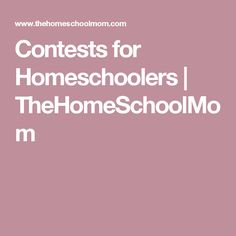 homeschool contests scholarships and essay competitions contests for homeschoolers