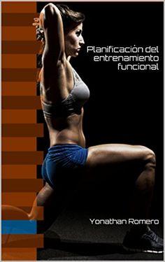 Amazon.com: Planificación del entrenamiento funcional (Spanish Edition) eBook: Yonathan Romero: Books