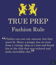 True Prep. It's not a fashion, it's not a book, it's a life style.
