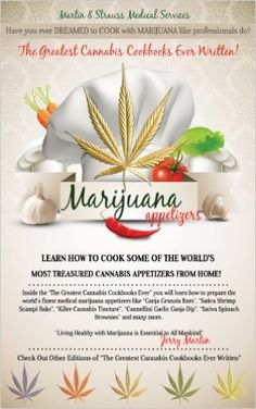 The Greatest Cannabis Cookbook Ever Written - Appetizers Edition: Have you ever DREAMED to COOK with MARIJUANA like professionals do? (The Greatest Cannabis Cookbooks Ever Written 1) eBook: Jerry Martin, Thomas Larocque: Amazon.ca: Kindle Store