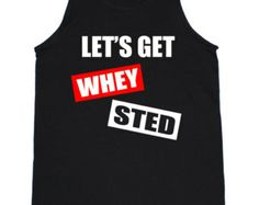 Let's Get Whey Sted Workout Motivation Running Yoga Crossfit Funny Tank Top