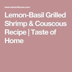 Lemon-Basil Grilled Shrimp & Couscous Recipe   Taste of Home