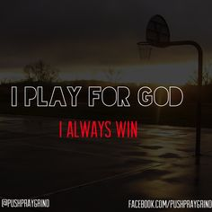 I remind myself before every game that it's not about winning or losing but it's about going out on the court and giving it my all and doing my best no matter what and most importantly that I am giving all the honor and the glory to God in everything I say and do on the court.